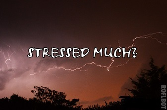 Stressed Much?…A Simple Guide to Stress Management