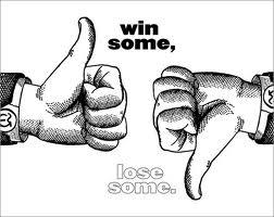 Win Some, Lose Some