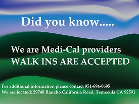 We are Medi-Cal Providers – Walk-Ins Accepted